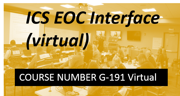 G  191: ICS EOC Interface - VIRTUAL
