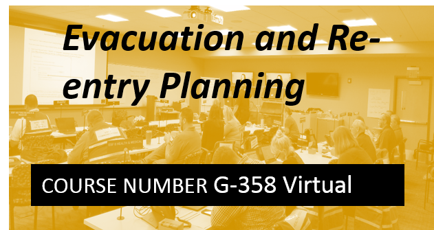 G-358 Virtual Online FEMA G358 Evacuation and Re-entry Planning