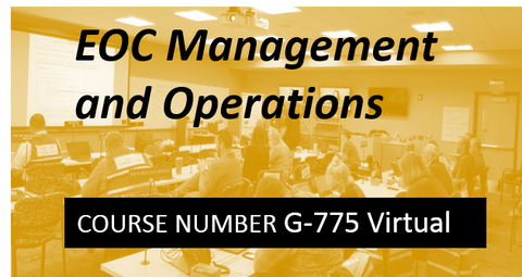 G 775: Emergency Operations Center (EOC) Management and Operations - VIRTUAL