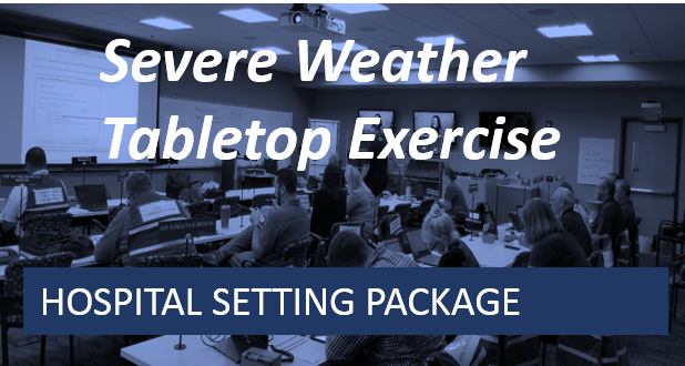Hospital Setting-Severe Weather Tabletop Exercise