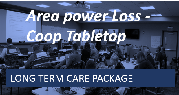 Long Term Care Series-Area Power Loss-COOP Tabletop Exercise