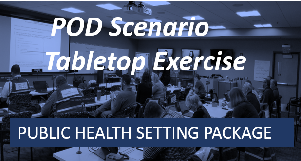 Public Health Setting-POD Scenario Tabletop Exercise