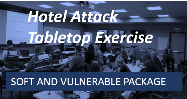 Soft and Vulnerable Targets- Hotel Attack Tabletop Exercise