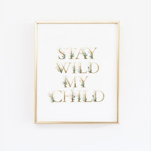 Stay Wild My Child Nursery Wall Print with Green Leaves