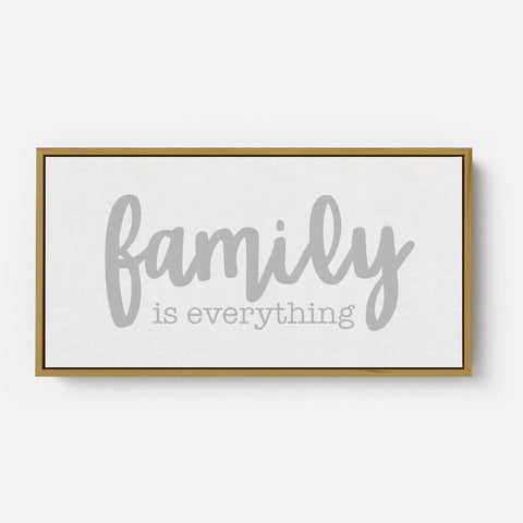Family is everything - modern farmhouse nursery wall decor sign - Framed Floater Canvas