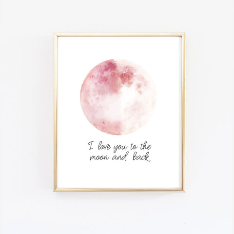 Pink Moon Print - I love you to the moon and back - Wall Prints