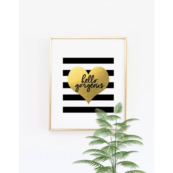 Hello Gorgeous Print - Black and White Stripes Wall Art - Wall Prints