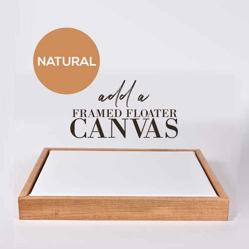 Natural Wood Floater Frame Canvas - Add on for your print - 8x10, 11x14, 12x16, 16x20, 18x24, 20x24, 24x36
