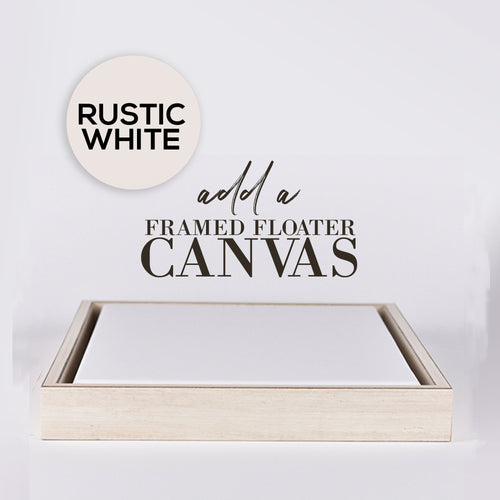 Rustic White Floater Frame Canvas - Add on for your print - Framed Canvas - 8x10, 11x14, 12x16, 16x20, 18x24, 20x24