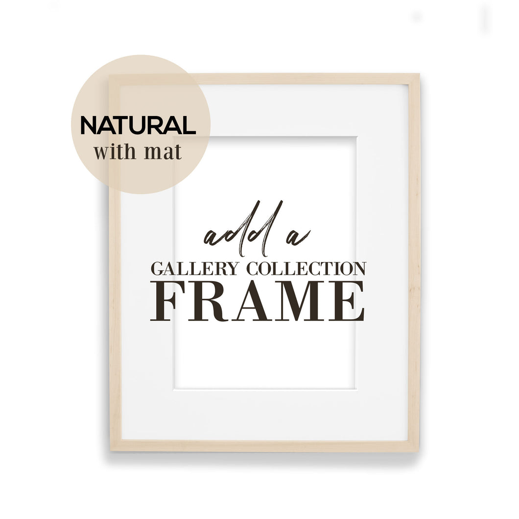 Natural Wood Gallery Frame with 1.5 inch mat - Add on for your print - Picture Poster Frame - 8x10, 11x14, 12x16, 16x20, 18x24,