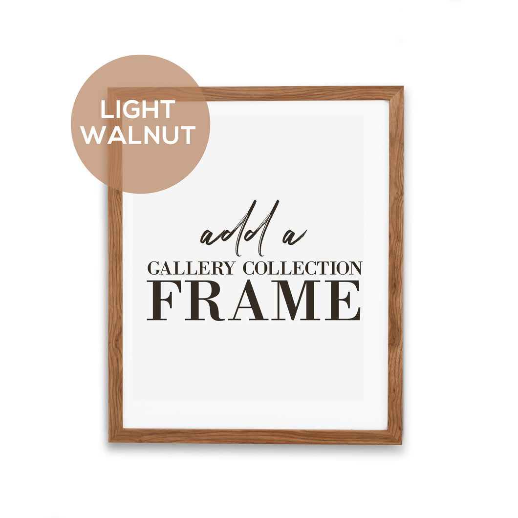Light Walnut Wood Gallery Frame - Add on for your print - Picture Poster Frame - 8x10, 11x14, 12x16, 16x20, 18x24, 20x24