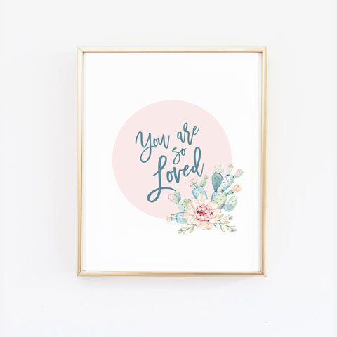 Cactus Nursery - You are so loved Wall Print