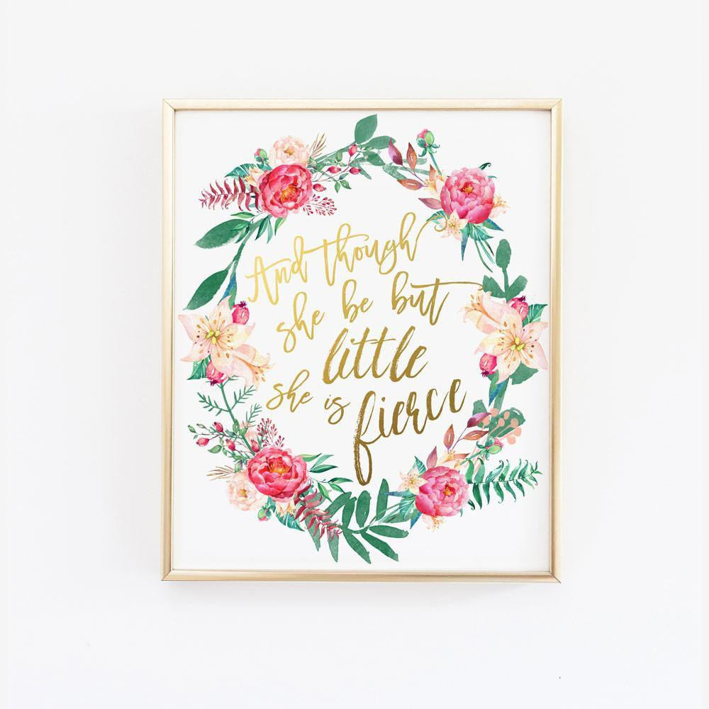 Wall and Wonder Wall Prints Floral - And though she be but little she is fierce - Nursery Wall Print