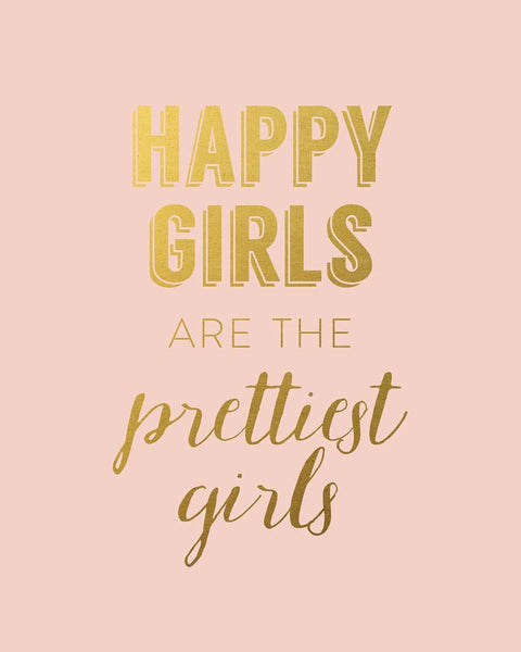 Wall and Wonder Wall Prints Happy Girls are the Prettiest Girls - Blush Pink Faux Gold Wall Art