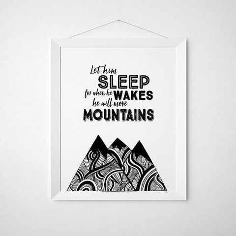 Wall and Wonder Wall Prints Let him sleep for when he wakes he will move mountains - Black and White Wall Print
