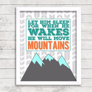 Wall and Wonder Wall Prints Let him sleep for when he wakes he will move mountains - Gray Orange Teal