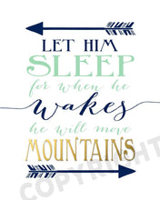 Load image into Gallery viewer, Nursery wall decor quotes Wall Prints Let him sleep for when he wakes he will move mountains - Navy and Mint
