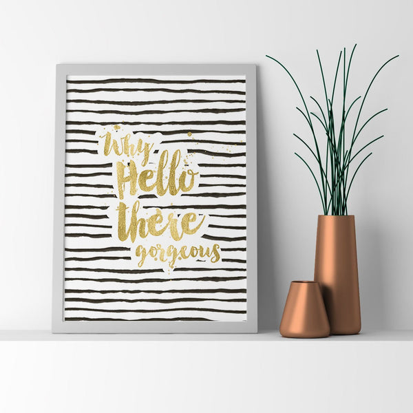 Wall and Wonder Wall Prints Why Hello There Gorgeous Wall Art