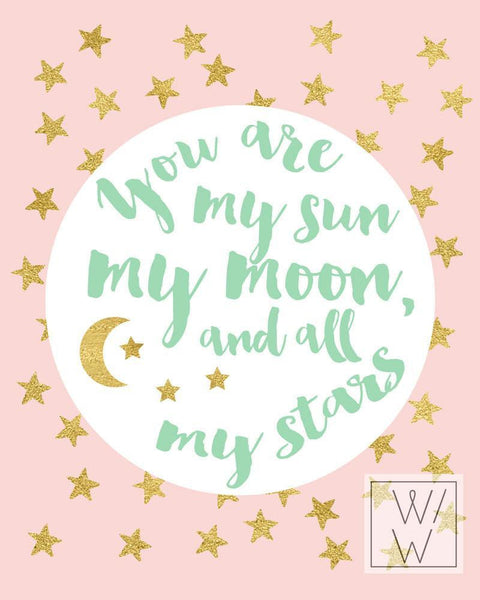 Wall and Wonder Wall Prints You are my sun, my moon and all my stars by EE Cummings