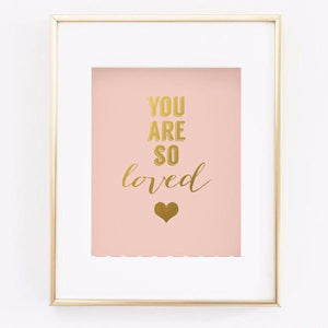 Wall and Wonder Wall Prints You are so loved print - Blush Pink