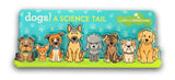 Dogs! A Science Tail Dual Acrylic Magnet