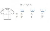 I Dream Big Youth Shirt