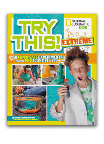Try This! 50 Fun & Safe Experiments for the Mad Scientist in You! Extreme Book