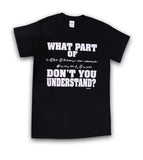 What Part of ... Don't You Understand Formula Shirt