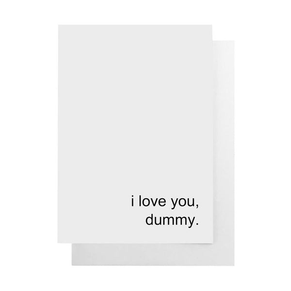 I Love You Dummy Card
