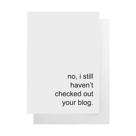 Haven't Check Out Your Blog Card