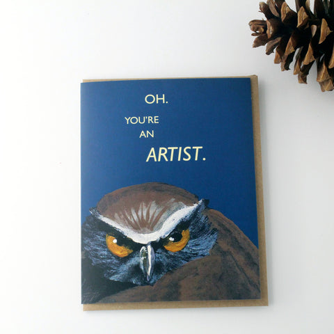 Oh, You're An Artist Card