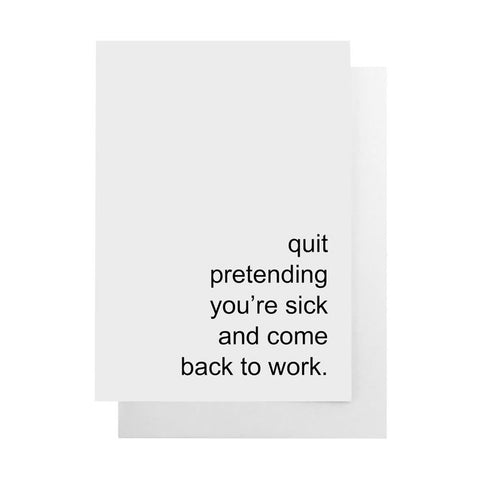 Quit Pretending You're Sick Card