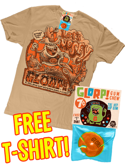 GLORP Gum Chew (with FREE Let's Mosey T-Shirt!)