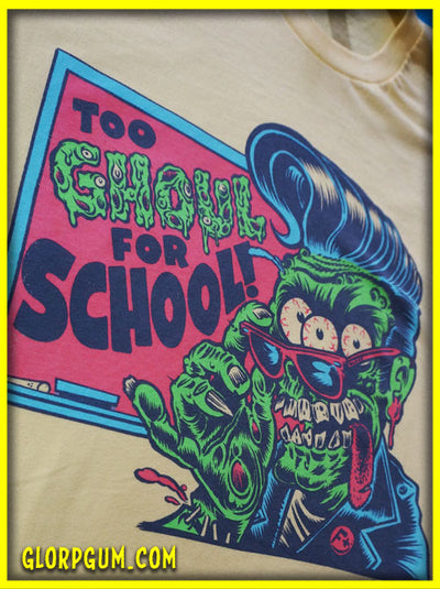 GLORP XTREME! (With FREE Too Ghoul for School T-Shirt)