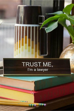 Trust Me, I'm A Lawyer Name Plate
