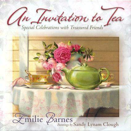 An Invitation to Tea Emilie Barnes & Susan Rios - Roses And Teacups