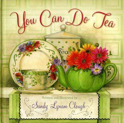 You Can Do Tea Sandy Clough Tea Book - Roses And Teacups