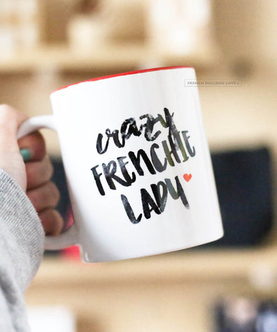 Crazy Frenchie Lady - French Bulldog Mug