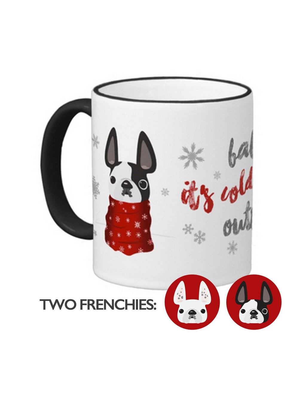 Baby It's Cold Outside Double Frenchie Coffee Mug / Black Pied & Spotted White - French Bulldog Love - 1