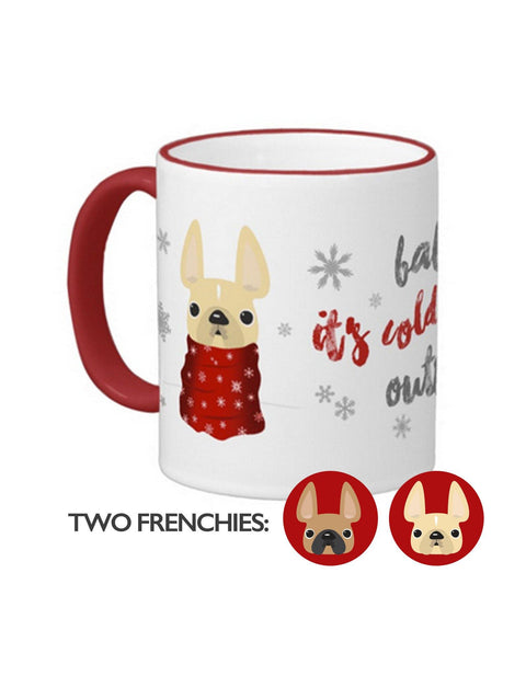 Baby It's Cold Outside Double Frenchie Coffee Mug / Cream & Fawn - French Bulldog Love - 1