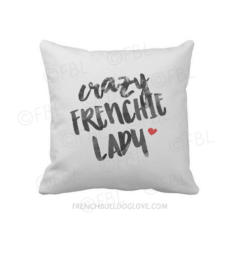 Crazy Frenchie Lady Throw Pillow