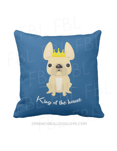 King of the House French Bulldog Pillow / All Cream