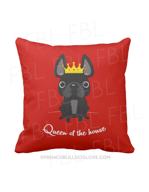 Queen of the House French Bulldog Pillow / Black - French Bulldog Love - 1