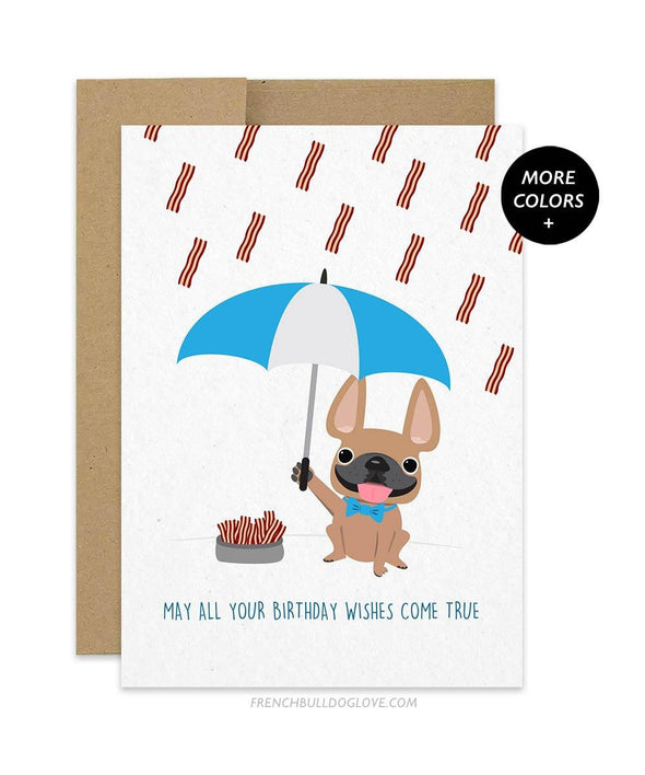Bacon Rain - Birthday Card - French Bulldog Love