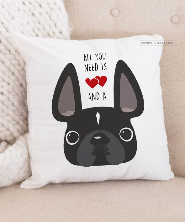 Frenchie Pillow - All You Need is Love & a Frenchie - Black Stripe