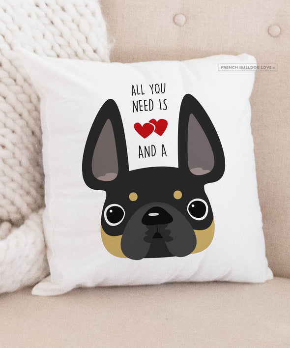 Frenchie Pillow - All You Need is Love & a Frenchie - Black & Tan