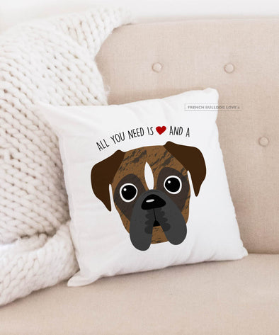 Boxer Pillow - All You Need is Love & a Boxer - Brindle Pied