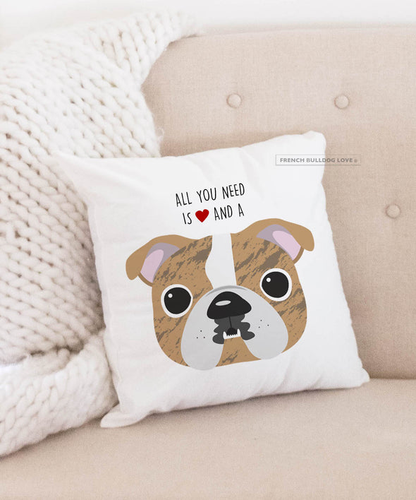 Bulldog Pillow - All You Need is Love & a Bulldog - Brindle Pied 2