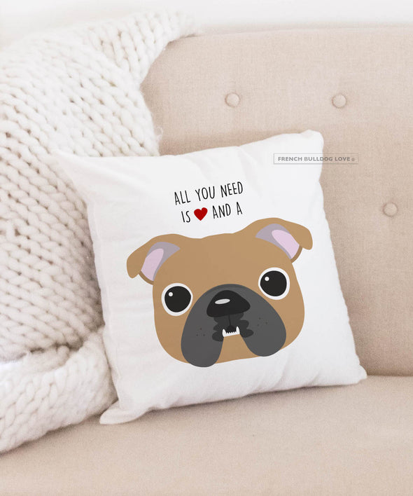 Bulldog Pillow - All You Need is Love & a Bulldog - Fawn