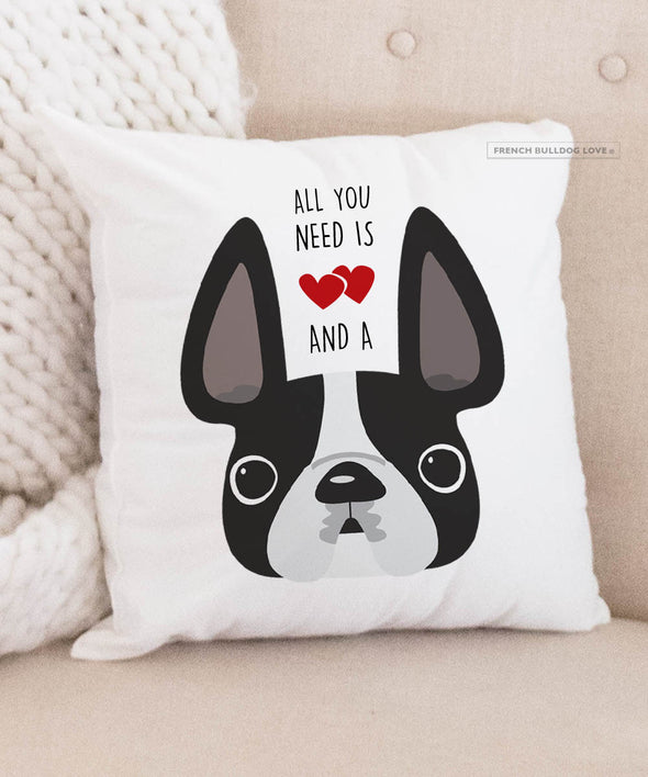 Frenchie Pillow - All You Need is Love & a Frenchie - Black & White Pied